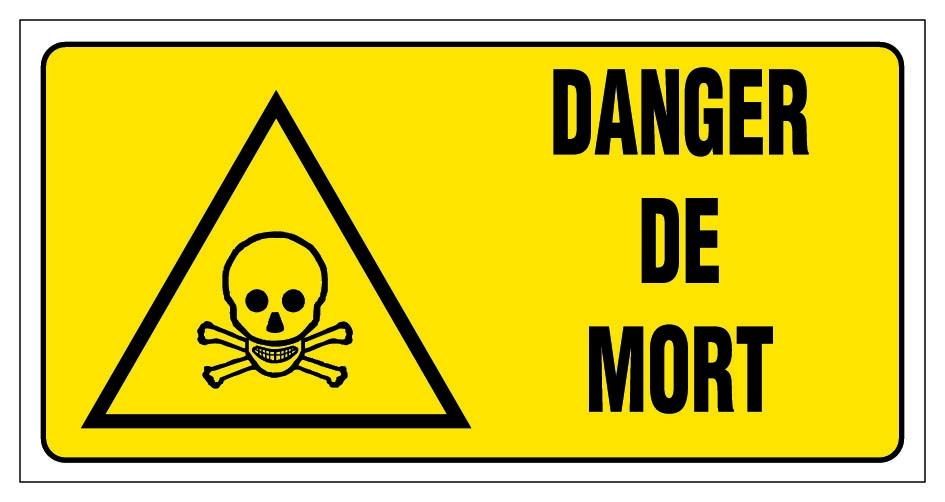 danger de mort panneaux de signalisation et signaletique. Black Bedroom Furniture Sets. Home Design Ideas